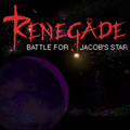 Renegade: Battle for Jacob's Star