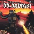 The Fortress of Dr. Radiaki